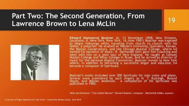 Part Two: The Second Generation, From Lawrence Brown to Lena McLin Edward Hammond Boatner (b. 13 November 1898, New Orlean...