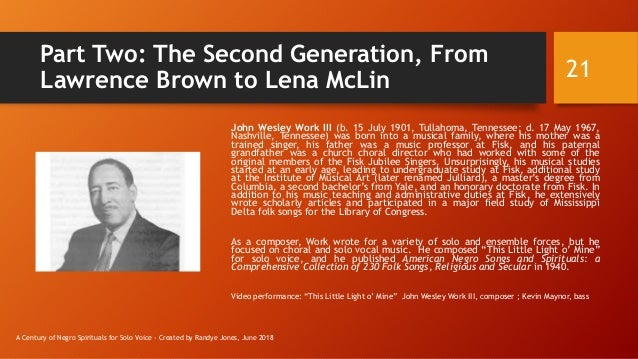 Part Two: The Second Generation, From Lawrence Brown to Lena McLin John Wesley Work III (b. 15 July 1901, Tullahoma, Tenne...