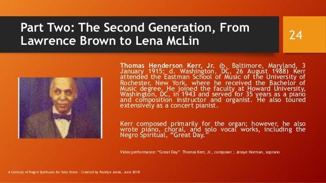 Part Two: The Second Generation, From Lawrence Brown to Lena McLin Thomas Henderson Kerr, Jr. (b. Baltimore, Maryland, 3 J...