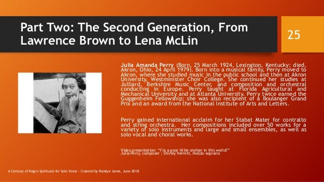 Part Two: The Second Generation, From Lawrence Brown to Lena McLin Julia Amanda Perry (Born, 25 March 1924, Lexington, Ken...