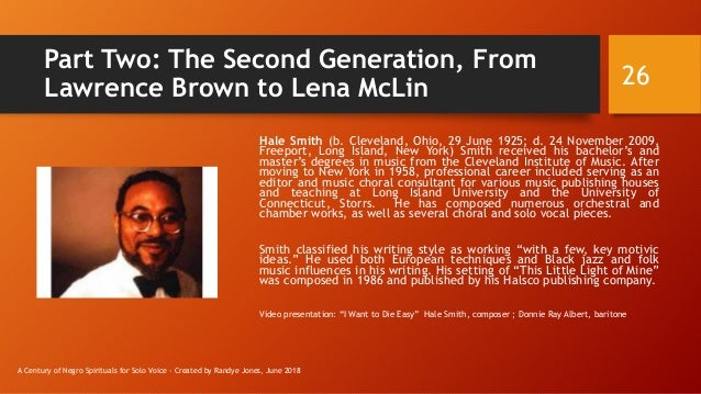 Part Two: The Second Generation, From Lawrence Brown to Lena McLin Hale Smith (b. Cleveland, Ohio, 29 June 1925; d. 24 Nov...