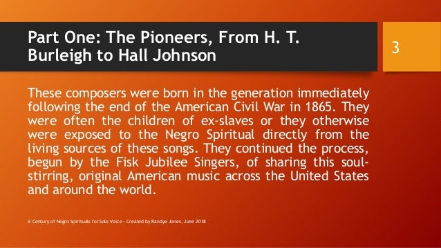 Part One: The Pioneers, From H. T. Burleigh to Hall Johnson These composers were born in the generation immediately follow...