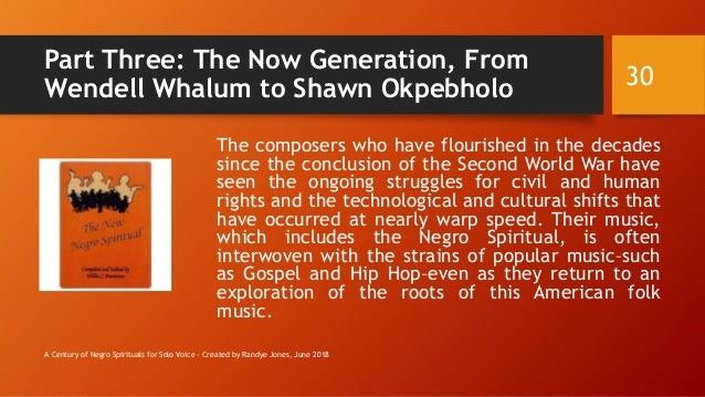 Part Three: The Now Generation, From Wendell Whalum to Shawn Okpebholo The composers who have flourished in the decades si...