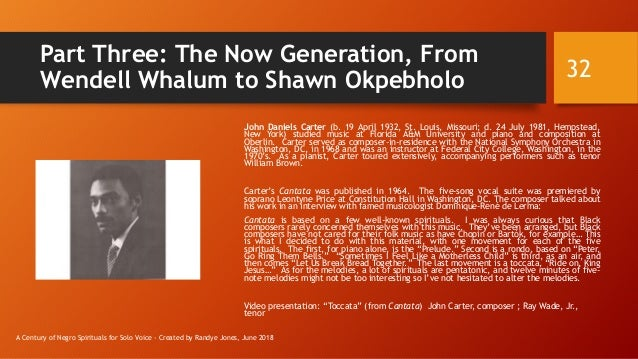 Part Three: The Now Generation, From Wendell Whalum to Shawn Okpebholo John Daniels Carter (b. 19 April 1932, St. Louis, M...