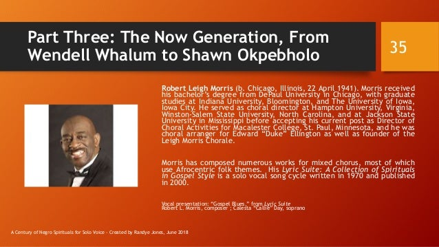 Part Three: The Now Generation, From Wendell Whalum to Shawn Okpebholo Robert Leigh Morris (b. Chicago, Illinois, 22 April...