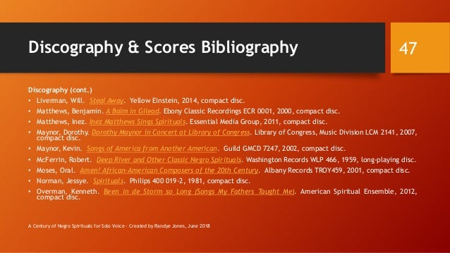 Discography & Scores Bibliography Discography (cont.) • Liverman, Will. Steal Away. Yellow Einstein, 2014, compact disc. •...