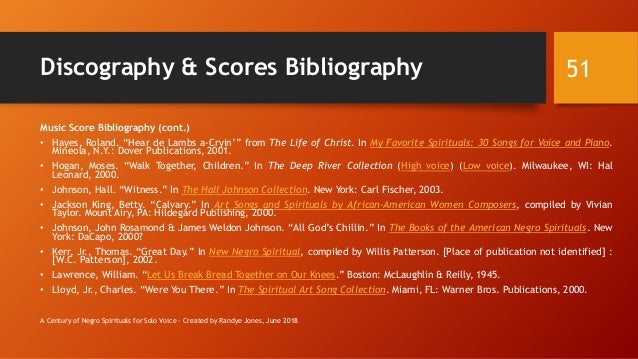 """Discography & Scores Bibliography Music Score Bibliography (cont.) • Hayes, Roland. """"Hear de Lambs a-Cryin'"""" from The Life..."""