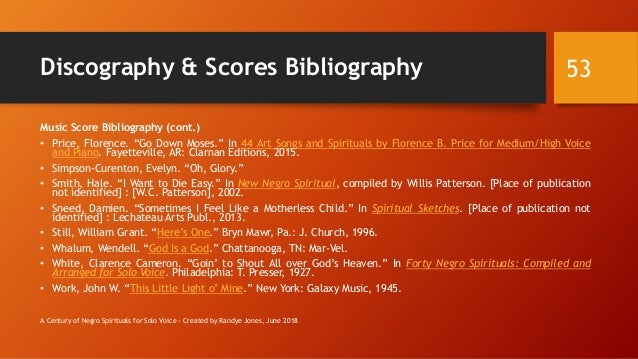 """Discography & Scores Bibliography Music Score Bibliography (cont.) • Price, Florence. """"Go Down Moses."""" In 44 Art Songs and..."""