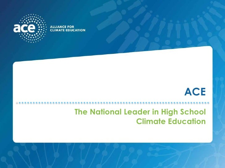 ACE<br />The National Leader in High School Climate Education<br />