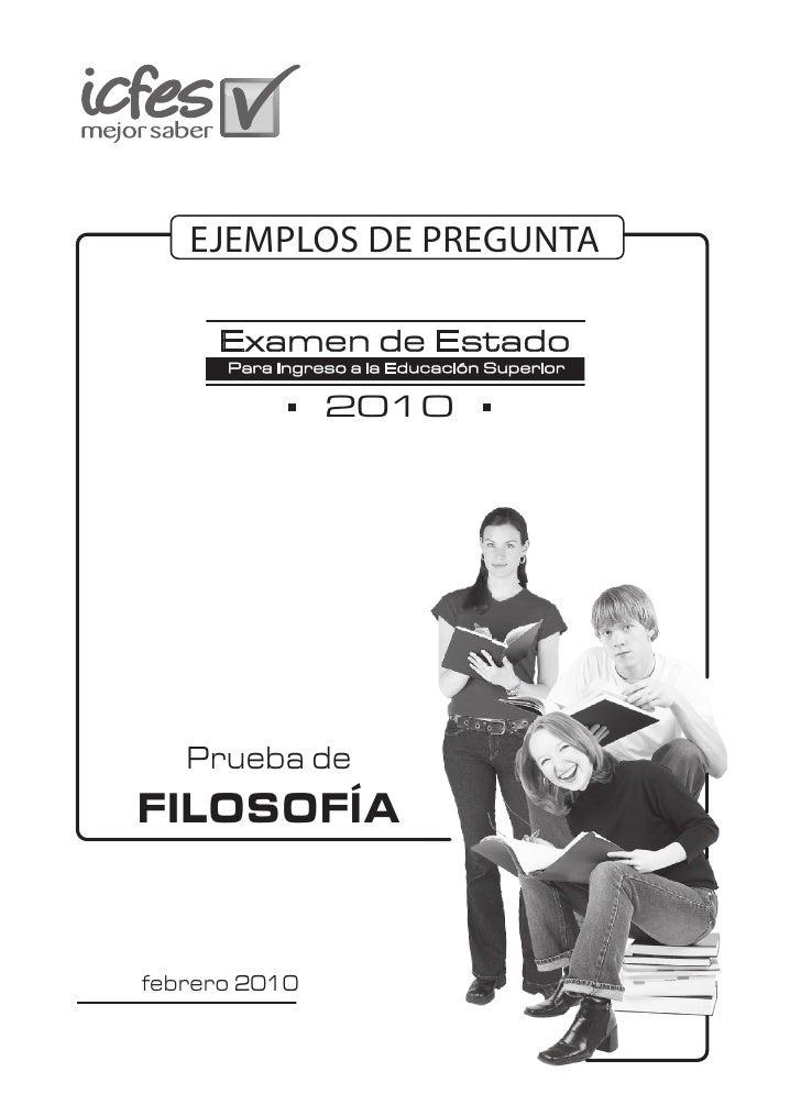 EJEMPLOS DE PREGUNTA                   2010        Prueba de FILOSOFÍA   febrero 2010