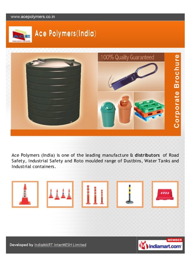 Ace Polymers (India) is one of the leading manufacture & distributors of RoadSafety, Industrial Safety and Roto moulded ra...