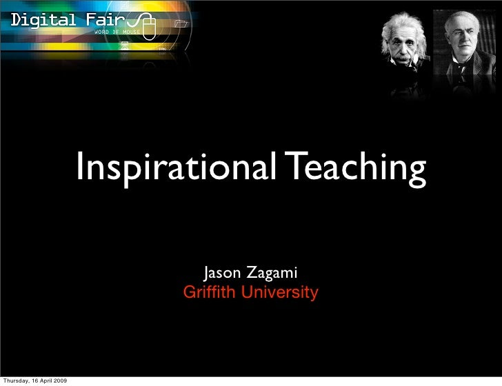 Inspirational Teaching                                    Jason Zagami                                 Griffith University ...