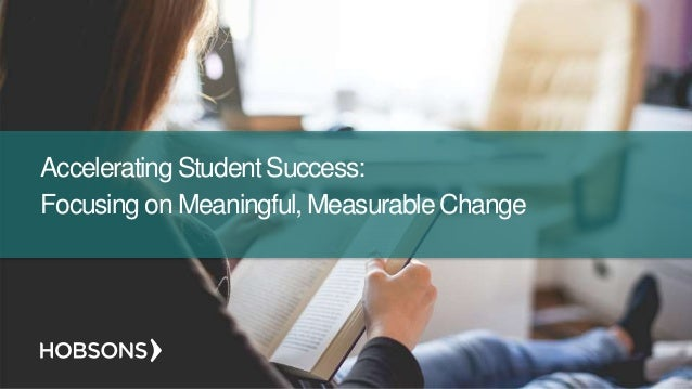 Accelerating Student Success: Focusing on Meaningful, Measurable Change