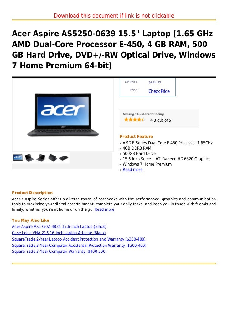 "Download this document if link is not clickableAcer Aspire AS5250-0639 15.5"" Laptop (1.65 GHzAMD Dual-Core Processor E-450..."