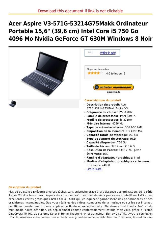 "Download this document if link is not clickableAcer Aspire V3-571G-53214G75Makk OrdinateurPortable 15,6"" (39,6 cm) Intel C..."