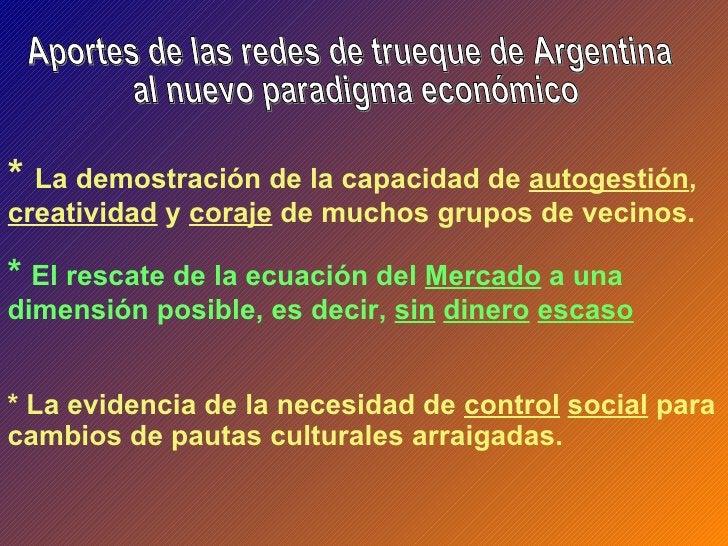 Aportes de las redes de trueque de Argentina  al nuevo paradigma económico *  La demostración de la capacidad de  autogest...