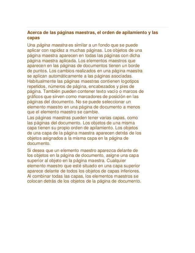 Acerca de las páginas maestras, el orden de apilamiento y las capas Una página maestra es similar a un fondo que se puede ...