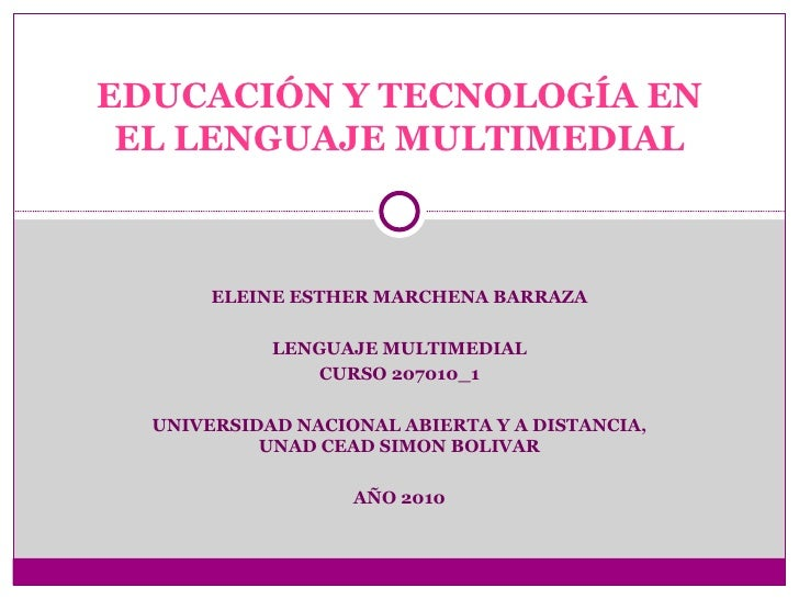 ELEINE ESTHER MARCHENA BARRAZA LENGUAJE MULTIMEDIAL CURSO 207010_1 UNIVERSIDAD NACIONAL ABIERTA Y A DISTANCIA, UNAD CEAD S...