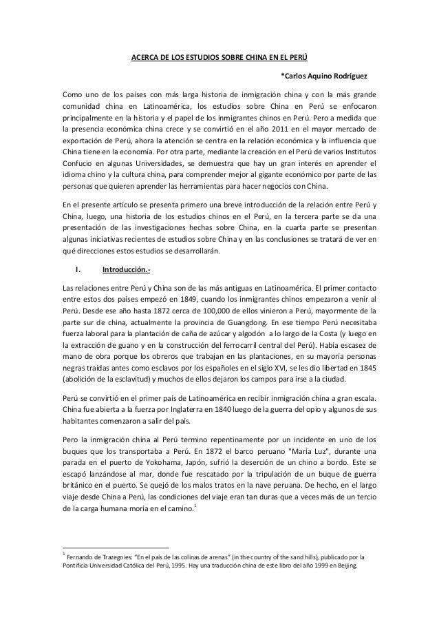 ACERCA DE LOS ESTUDIOS SOBRE CHINA EN EL PERÚ *Carlos Aquino Rodríguez Como uno de los países con más larga historia de in...