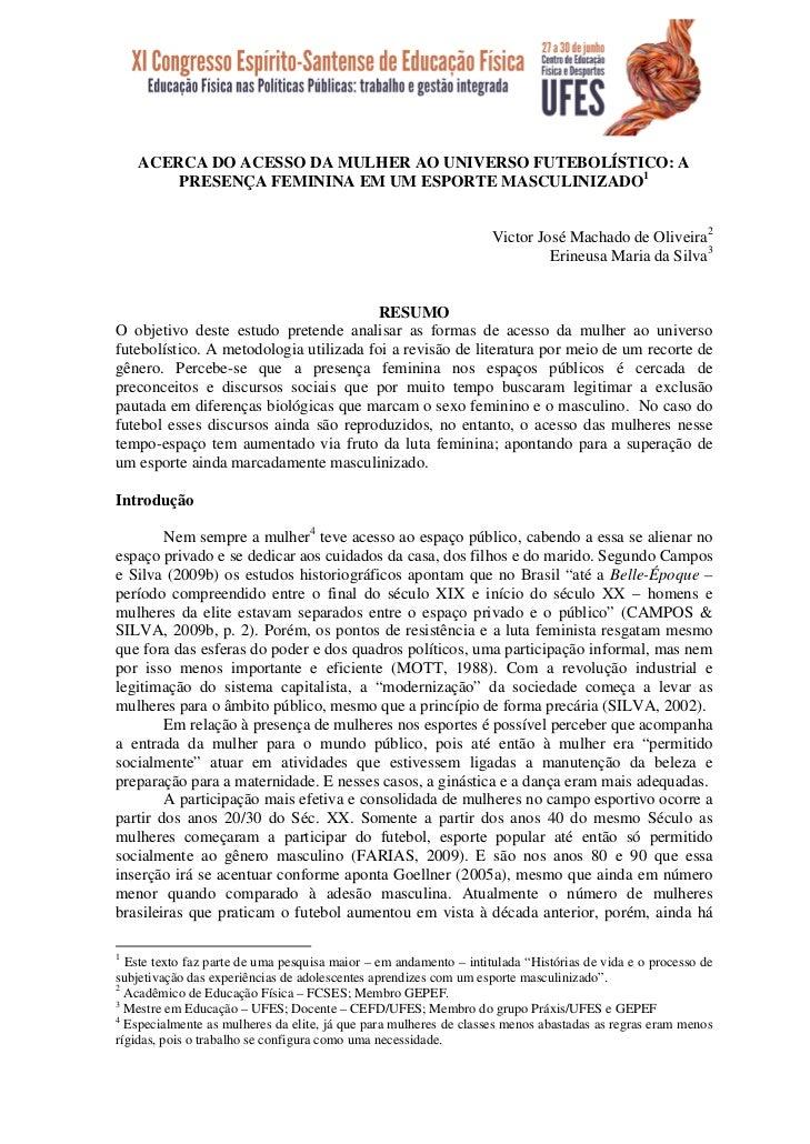 ACERCA DO ACESSO DA MULHER AO UNIVERSO FUTEBOLÍSTICO: A          PRESENÇA FEMININA EM UM ESPORTE MASCULINIZADO1    ...