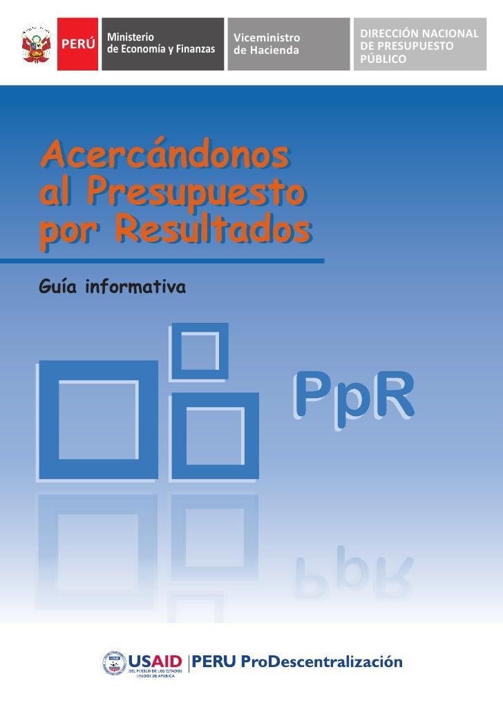 Ministerio            Viceministro   DIRECCIÓN NACIONAL  PERÚ de Economía y Finanzas   de Hacienda    DE PRESUPUESTO      ...