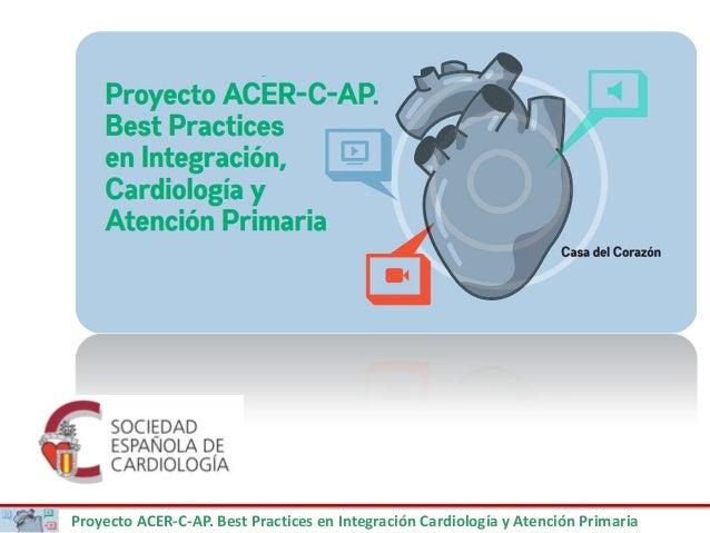 Proyecto ACER-C-AP. Best Practices en Integración Cardiología y Atención Primaria