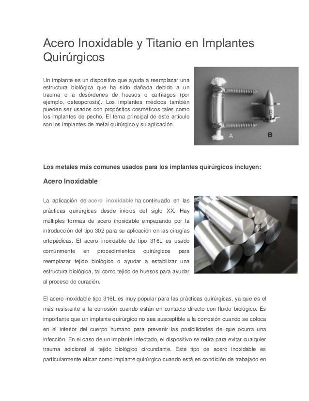 41948da69552f Acero Inoxidable y Titanio en Implantes Quirúrgicos Un implante es un  dispositivo que ayuda a reemplazar ...