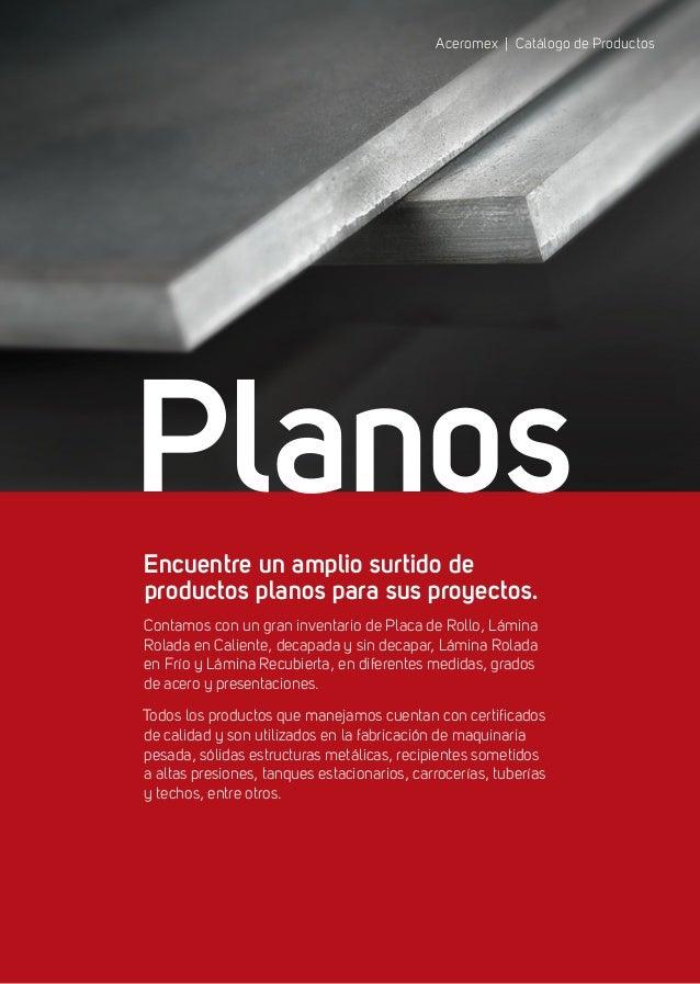 Aceromex | Catálogo de Productos Planos 01 800 ACEROMX | 7 Aceromex | Catálogo de Productos Planos Encuentre un amplio sur...