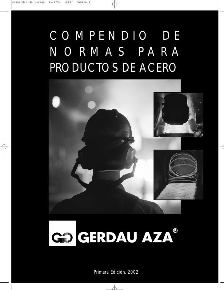COMPENDIO DENORMAS PARAPRODUCTOS DE ACERO      Primera Edición, 2002