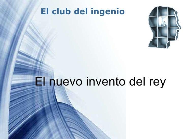 El club del ingenio El nuevo invento del rey