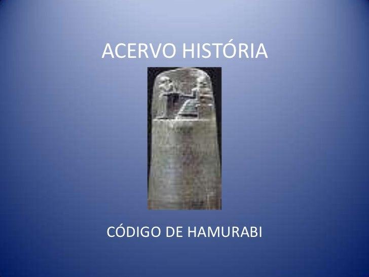 ACERVO HISTÓRIA<br />CÓDIGO DE HAMURABI<br />
