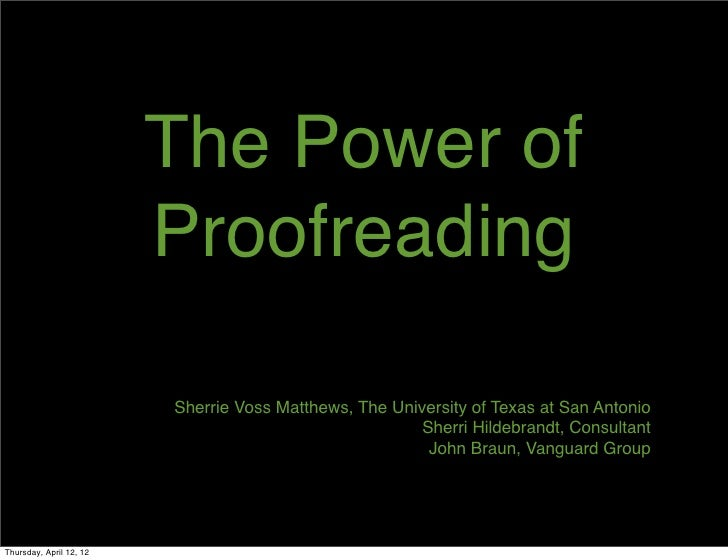 The Power of                         Proofreading                         Sherrie Voss Matthews, The University of Texas a...