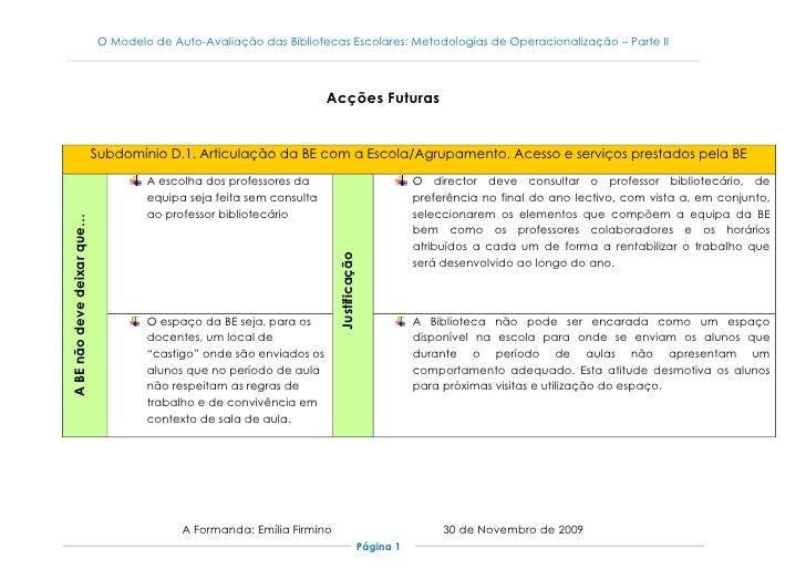 Acções Futuras<br />Subdomínio D.1. Articulação da BE com a Escola/Agrupamento. Acesso e serviços prestados pela BEA BE nã...