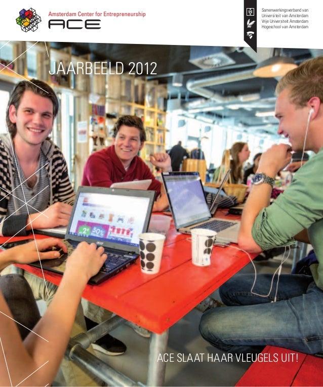JAARBEELD 2012Samenwerkingsverband vanUniversiteit van AmsterdamVrije Universiteit AmsterdamHogeschool van AmsterdamACE sl...