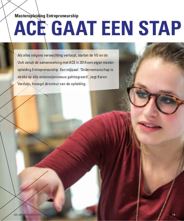 ACE gaat een stapAls alles volgens verwachting verloopt, starten de VU en deUvA vanuit de samenwerking met ACE in 2014 een...