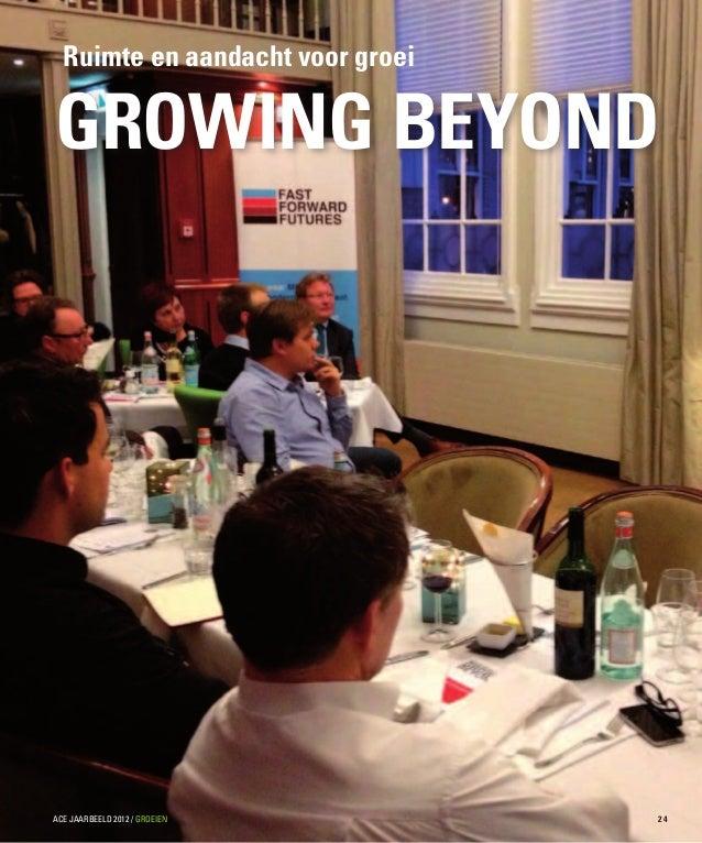 Growing BeyondRuimte en aandacht voor groei2 4ACE JAARBEELD 2012 / GROEIEN