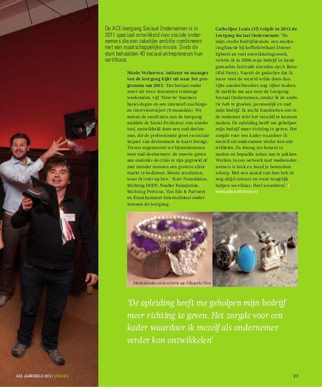 Nicole Verhoeven, initiator en managervan de leergang kijkt uit naar het pro-gramma van 2013: 'Dat bestaat ondermeer uit t...
