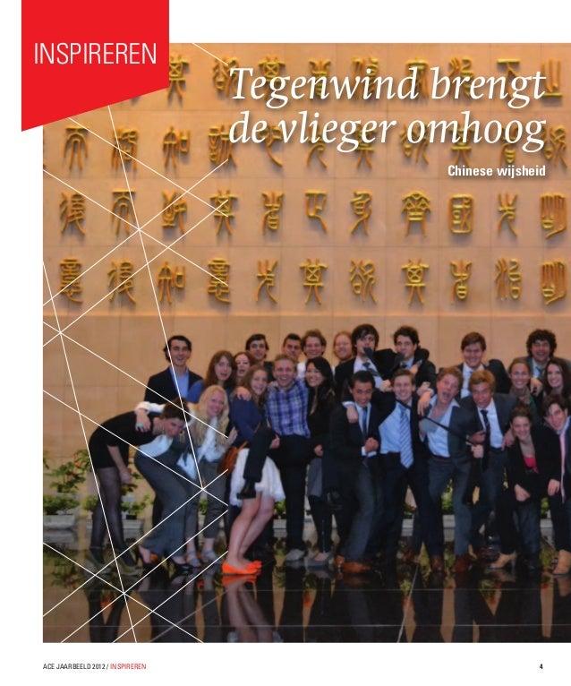 Tegenwind brengtde vlieger omhoogChinese wijsheid4ACE JAARBEELD 2012 / INSPIRERENInspireren