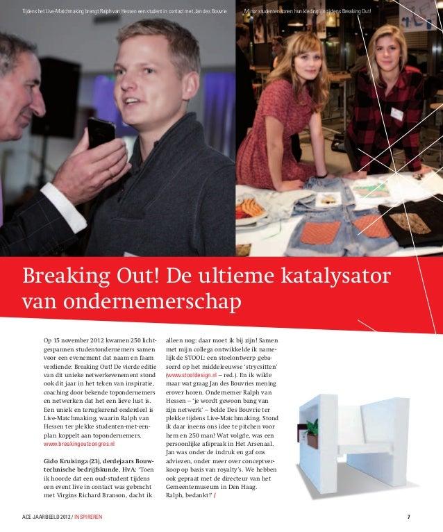 Breaking Out! De ultieme katalysatorvan ondernemerschapOp 15 november 2012 kwamen 250 lichtgespannen studentondernemers s...