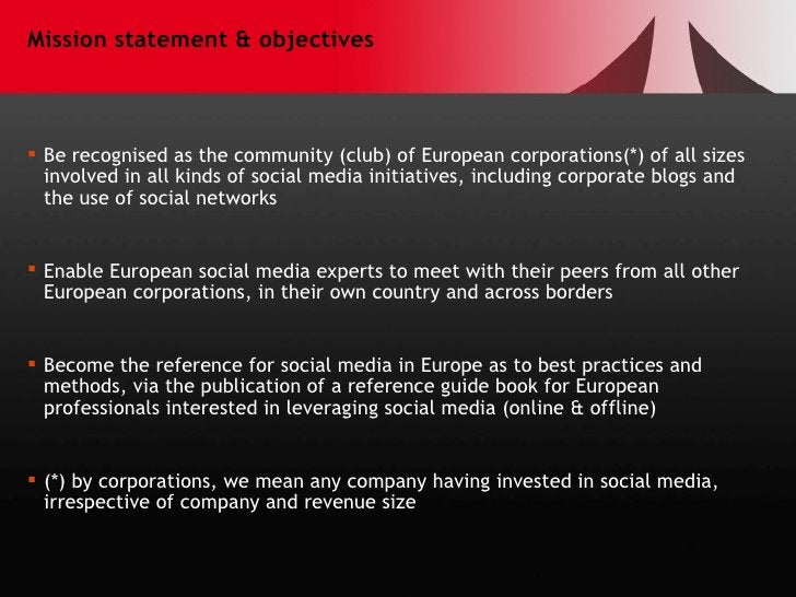Mission statement & objectives <ul><li>Be recognised asthe community (club) of European corporations(*) of all sizes invo...