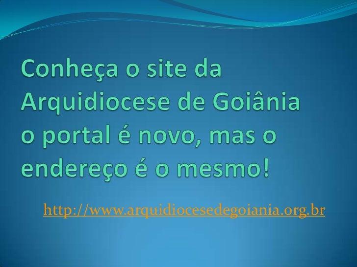 http://www.arquidiocesedegoiania.org.br