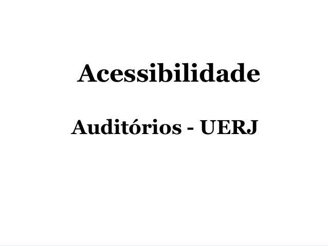 AcessibilidadeAuditórios - UERJ