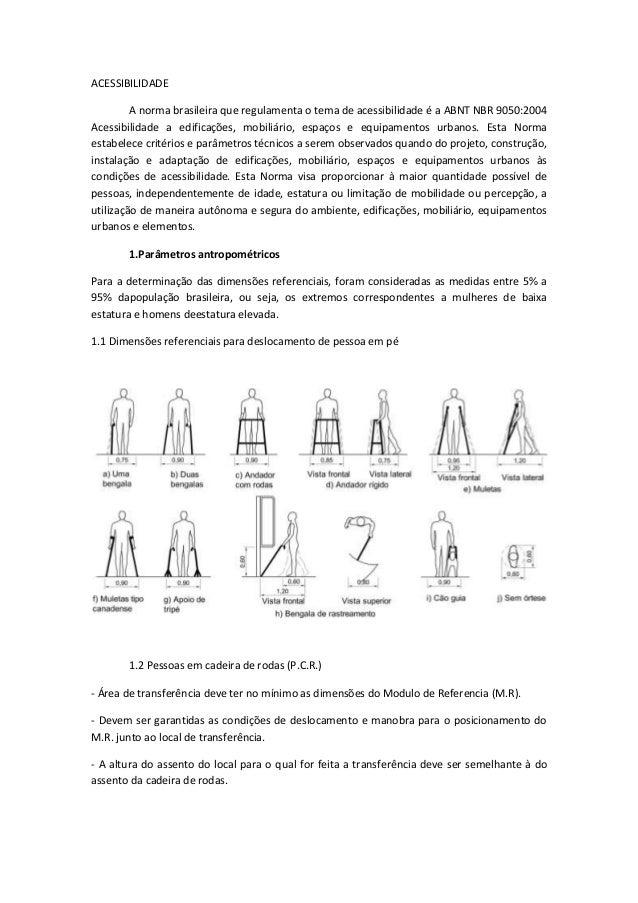ACESSIBILIDADE         A norma brasileira que regulamenta o tema de acessibilidade é a ABNT NBR 9050:2004Acessibilidade a ...