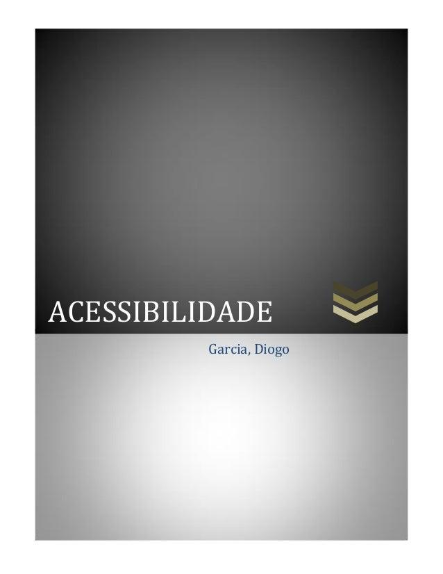 ACESSIBILIDADE Garcia, Diogo