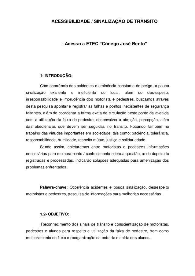 """ACESSIBILIDADE / SINALIZAÇÃO DE TRÂNSITO  - Acesso a ETEC """"Cônego José Bento""""  1- INTRODUÇÃO: Com ocorrência dos acidentes..."""