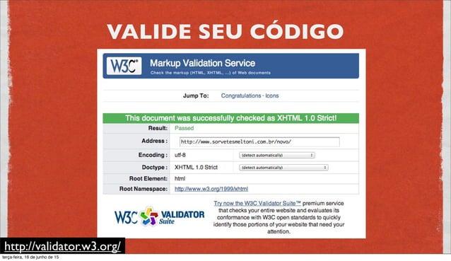 VALIDE SEU CÓDIGO http://jigsaw.w3.org/css-validator/