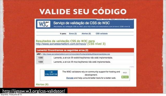 VALIDE A ACESSIBILIDADE http://wave.webaim.org/