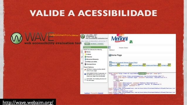 VALIDE A ACESSIBILIDADE http://www.acessibilidade.gov.pt/accessmonitor/ Access Monitor