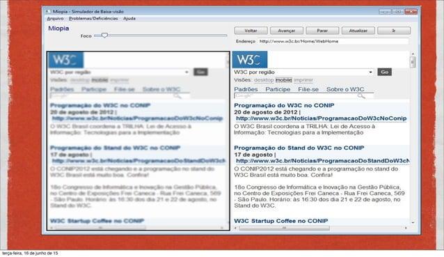VALIDAÇÃO MANUAL: LEITORES DE TELA JAWS Software proprietário, com versão para testes http://www.freedomscientific.com/Prod...