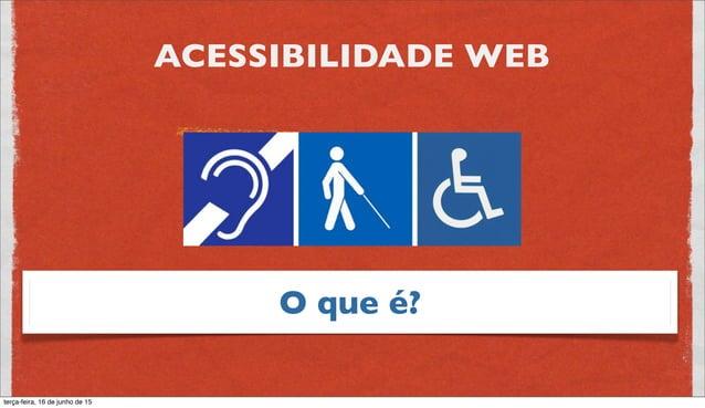 Por que? 45.623.910 24% Pessoas com deficiência no Brasil Censo 2010 - IBGE